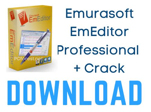 EmEditor Professional 20.5.1 Crack + Serial Key Full Download [Lifetime]